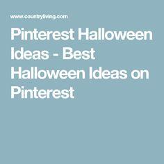 Pinterest Halloween Ideas - Best Halloween Ideas on Pinterest
