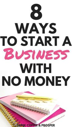 8 Ways to Start a Business with No Money #startup #onlinebusiness #entrepreneur