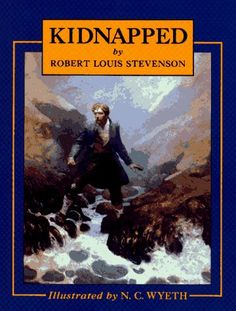 Kidnapped, by Robert Louis Stevenson - another adventure tale that sparked my imagination as a child