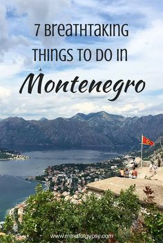 7 Breathtaking things to do in Montegegro - Mindful Gypsy
