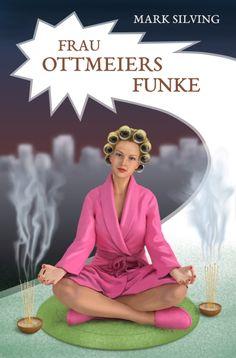 """Das Cover des Romans """"Frau Ottmeiers Funke"""" von Mark Silving."""