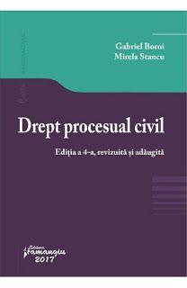 Prezentare de carte: Drept procesual civil,editia a 4-a,Gabriel Boroi ,...