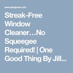 No Squeegee Required! - One Good Thing by Jillee Window Cleaner, Fun To Be One, Cleaning Hacks, Good Things, Windows, Homemade, Free, Home Made, Ramen
