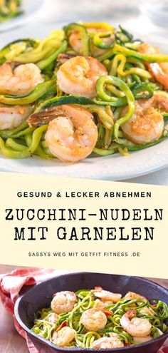 Zucchini-Nudeln mit Garnelen - Sassys Weg mit GetFit Fitness - Fisch und Meeresfrüchte - Delicious low carb recipe for losing weight. Zucchini pasta with shrimp and pesto. Simple dinner for a slim figure. Get my slimming recipes now. Salad Recipes For Dinner, Chicken Salad Recipes, Healthy Salad Recipes, Low Carb Recipes, Slimming Recipes, Shrimp Recipes, Pasta Recipes, Healthy Foods, Zucchini Pasta With Shrimp