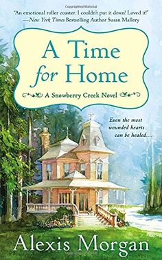 A Time for Home: A Snowberry Creek Novel by Alexis Morgan https://www.amazon.com/dp/0451417712/ref=cm_sw_r_pi_dp_1eGNxbBBJH24D