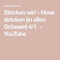 Stricken wir! - Hose stricken (in allen Grössen) 4/1. - YouTube