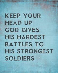 """I was once told... """"God only gives u as much as u can handle!"""" Be strong u have the armor of God on ur side."""