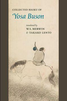 COLLECTED HAIKU OF YOSA BUSON translated by W.S. Merwin & Takako Lento