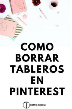 Como borrar tableros de Pinterest para organizar mejor tus pines