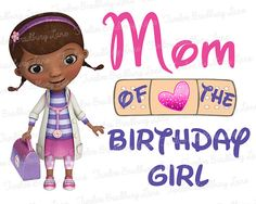 Mom of the Birthday Girl Doc McStuffin by TwelveBradburyLane, $4.00