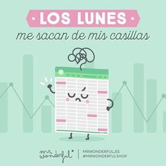 ¡Oye, que los lunes no te rayen! Lo tenemos todo calculado para que se pasen volando. Mondays put my nose out of joint. Don't let Mondays get you down! We have a plan to make Mondays fly by. #mrwonderfulshop #quotes #monday