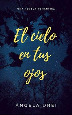 Read Free The sky in your eyes by Ángela Drei - I Love Books, Good Books, Books To Read, My Books, I Love Reading, Free Reading, Gabriel Garcia Marquez, The Book Thief, Beautiful Book Covers