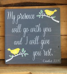 """I Will Go With You and I Will Give Your Rest, Exodus 33:14, 11.25""""x11.25"""", Bedroom Decor, Yellow Decor, Nursery Decor, Rustic Wood Sign by RusticRedbird on Etsy https://www.etsy.com/listing/292347873/i-will-go-with-you-and-i-will-give-your"""