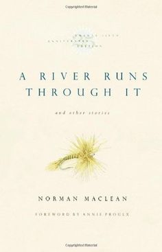 Maclean produced what is now recognized as one of the classic American stories of the twentieth century. ...the complexities of fly fishing, logging, fighting forest fires, playing cribbage, and being a husband, a son, and a father.
