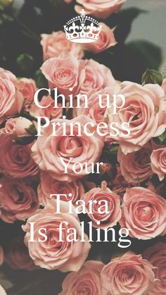 Chin up PRINCESS Your TIARA Is falling . Another original poster design created with the Keep Calm-o-matic. Buy this design or create your own original Keep Calm design now. Girly Quotes, Cute Quotes, Great Quotes, Quotes To Live By, Funny Quotes, One Direction Lyrics, Direction Quotes, Motivational Quotes, Inspirational Quotes