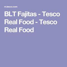 BLT Fajitas - Tesco Real Food - Tesco Real Food