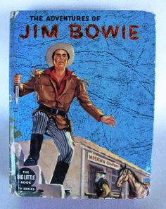 Adventures of Jim Bowie TV Series Big Little Book Hardcover 1958