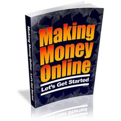 Making Money Online - Lets Get Started - ebook - Private Label Rights Online Earning, Earn Money Online, Business Tips, Online Business, Business Opportunities, Navigateur Web, Way To Make Money, How To Make, Lets Get Started