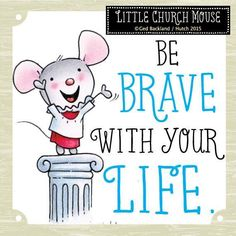 Exciting things don't just happen on their own! Little Church Mouse