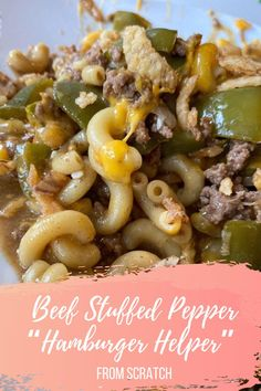 "Beef Stuffed Pepper ""Hamburger Helper"" From Scratch! - Kisses + Caffeine"