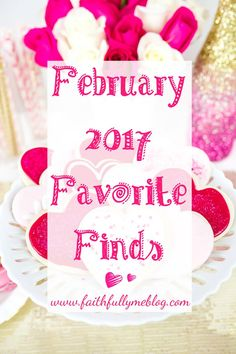 So here we are in the 'Love Month', and I'm totally digging my favorite finds. I can't wait to show you my February 2017 Favorite Finds.