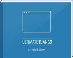 Learn how to code with Django | Ultimate Django