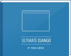 Learn how to code with Django | Ultimate Django