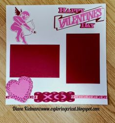 Exploring Cricut: Saturday Review....Valentine's Day New Cartridge & layout #10