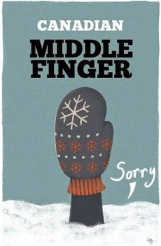 """Minnesota Middle Finger,"" Minnesota Nice poster series by Phil Jones. definitely how I feel in and about January! Canadian Things, I Am Canadian, Canadian Humour, Canadian Memes, Canadian History, Phil Jones, Minneapolis, Canada Jokes, Canada Funny"