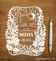 I Love You to the Moon and Back! Original Papercut Illustration by Sarah Trumbauer available for purchase on Etsy!