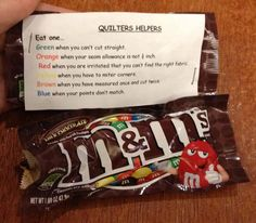 M&Ms for quilters---this would be a good idea for the quilt retreat. Quilting Quotes, Quilting Tips, Quilting Projects, Sewing Projects, Modern Quilting, Quilting Fabric, Sewing Crafts, Retreat Gifts, Retreat Ideas