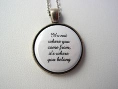 Adoption Foster Care It's Not Where You Come From It's Where You Belong Necklace