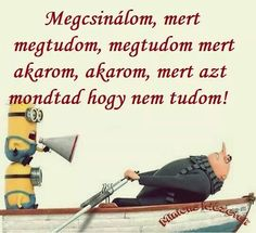 Hogy ez milyen igaz xD Quotes About Everything, Smiley, Karma, Minions, Einstein, I Am Awesome, Poems, Fitness Motivation, Inspirational Quotes