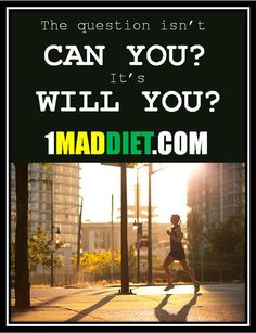 The question isnt CAN you? Its WILL you? http://1MADdiet.com