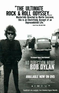 """Documentary: """"No Direction Home: Bob Dylan - A Martin Scorsese Picture"""" (2005). COUNTRY: United States. DIRECTOR: Martin Scorsese. SCREENWRITER: Martin Scorsese COMPOSERBob Dylan. CAST: Bob Dylan, Joan Baez, Allen Ginsberg, Pete Seeger,"""