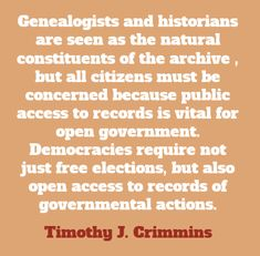 Genealogists and historians are seen as the natural constituents of...