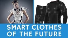 nice What is the clothing of the future: SMART wearables & e-textiles