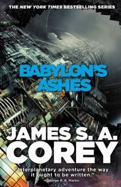 Babylon's Ashes / James S. A. Corey. This title is not available in Middleboro right now, but it is owned by other SAILS libraries. Follow this link to place your hold today!