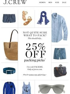 J.Crew: All packed. Simple layout, nice cropping of imagery, could easily translate to mobile with stacked modules.