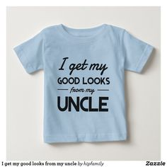 Western Baby Clothes, Western Babies, Father's Day T Shirts, Baby Shirts, Cool Uncle, Girl Attitude, Niece And Nephew, Diy Shirt, I Got This