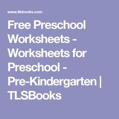 Free Preschool Worksheets - Worksheets for Preschool - Pre-Kindergarten   TLSBooks