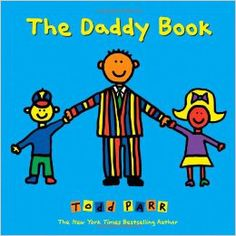 The Daddy Book: Todd Parr: 9780316070393: Amazon.com: Books