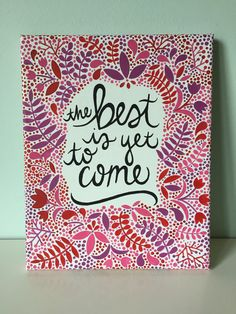 The Best is Yet to Come Red Purple and Pink by OhMyPoshCanvases