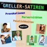 Die Greller-Satiren: Provokationen, Perversitäten, Peinlichkeiten   Hartmut Lühr