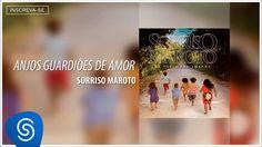 Sorriso Maroto - Anjos Guardiões de Amor (De Volta Pro Amanhã) [Áudio O...