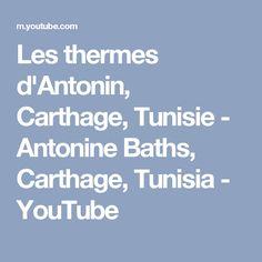 Les thermes d'Antonin, Carthage, Tunisie - Antonine Baths, Carthage, Tunisia - YouTube