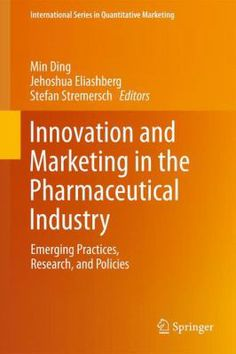 """Ding, Min. """"Innovation and marketing in the pharmaceutical industry : emerging practices, research, and policies"""". New York : Springer, 2013. Location: 16.50-INN IESE Barcelona"""