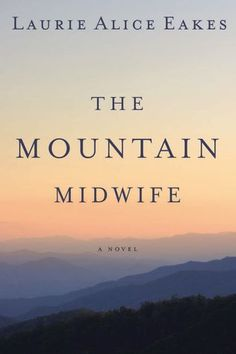 The Mountain Midwife by Laurie Alice Eakes--Book Review