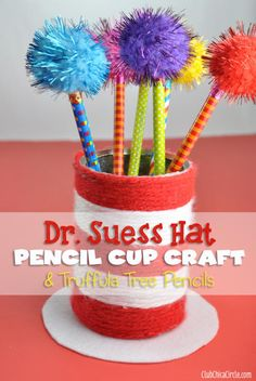 Dr. Suess Hat Pencil Cup Easy Craft Idea with Truffula Tree Pencils | Club Chica Circle - where crafty is contagious