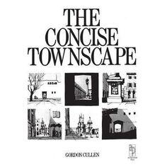 The concise townscape _ Gordon Cullen